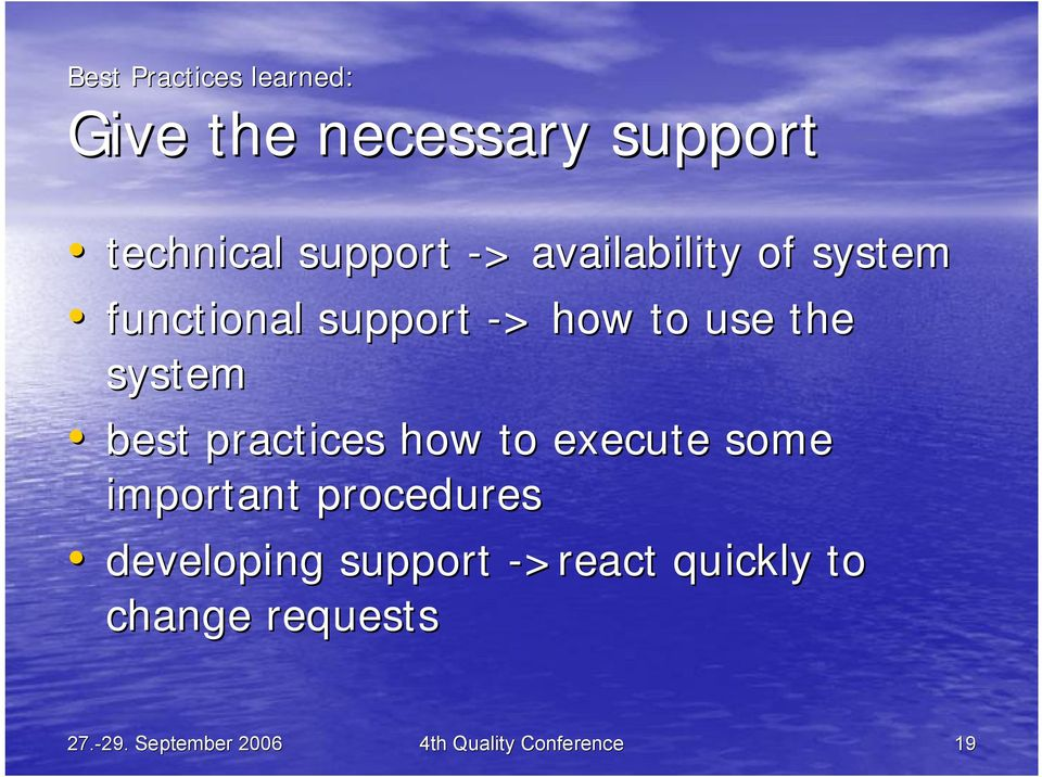 practices how to execute some important procedures developing support