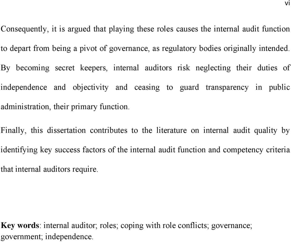 By becoming secret keepers, internal auditors risk neglecting their duties of independence and objectivity and ceasing to guard transparency in public administration,