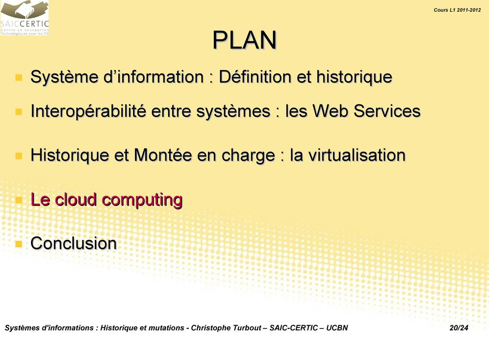 virtualisation Le cloud computing Conclusion PLAN Systèmes