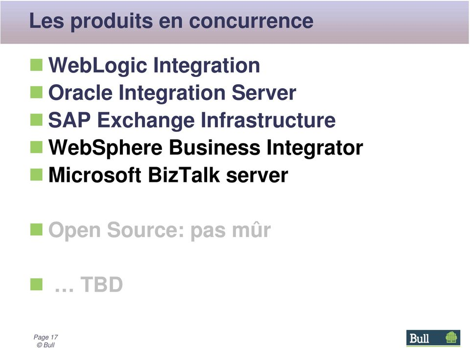 Infrastructure n WebSphere Business Integrator n