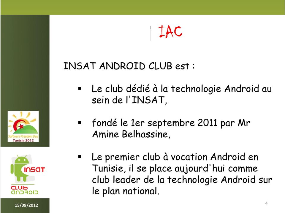 Belhassine, Le premier club à vocation Android en Tunisie, il se