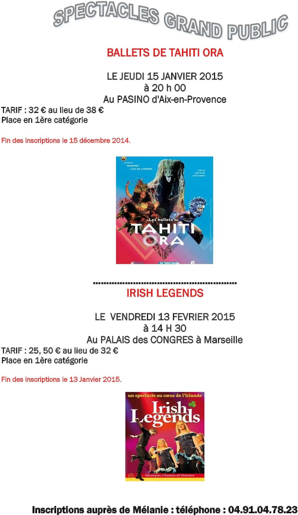 IRISH LEGENDS LE VENDREDI 13 FEVRIER 2015 à 14 H 30 Au PALAIS des CONGRES à Marseille TARIF :