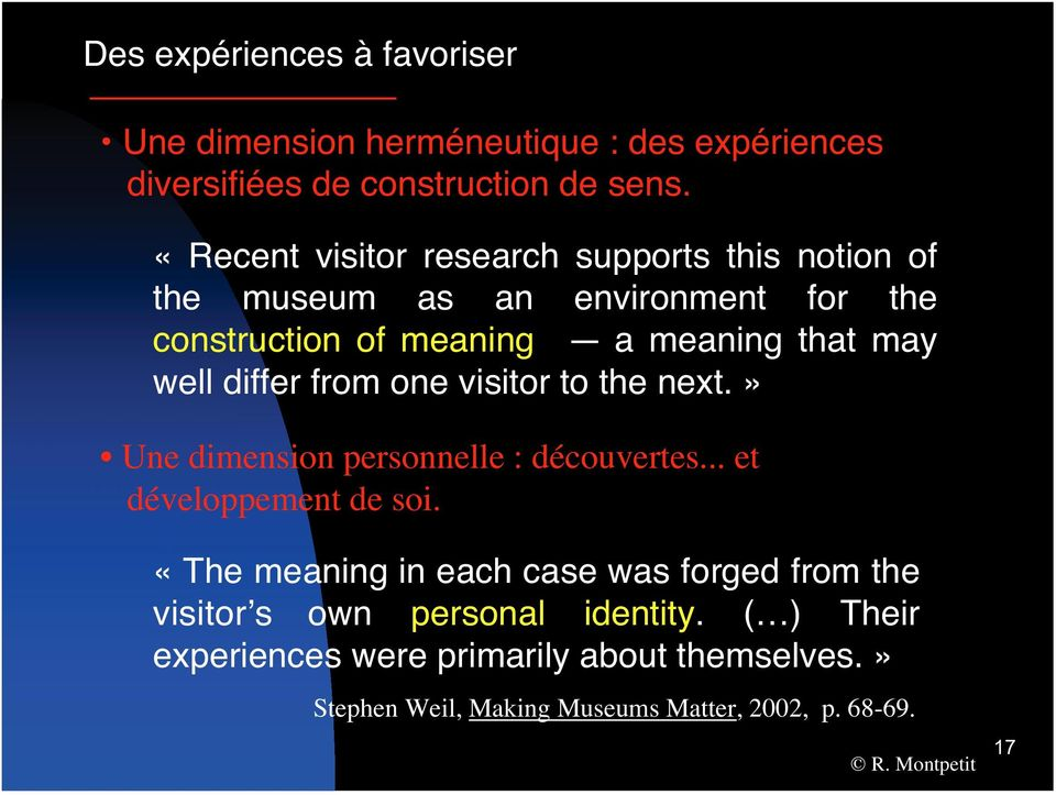 differ from one visitor to the next.» Une dimension personnelle : découvertes... et développement de soi.