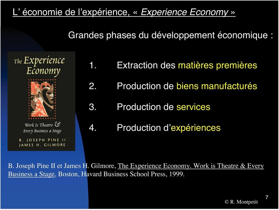 Production de services 4. Production d expériences B. Joseph Pine II et James H.
