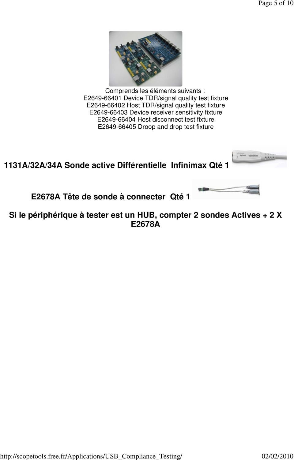 test fixture E2649-66405 Droop and drop test fixture 1131A/32A/34A Sonde active Différentielle Infinimax Qté 1