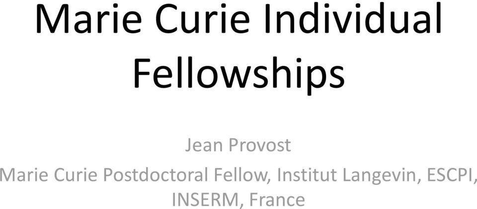 Curie Postdoctoral Fellow,