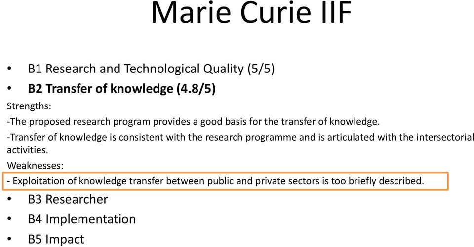 -Transfer of knowledge is consistent with the research programme and is articulated with the intersectorial