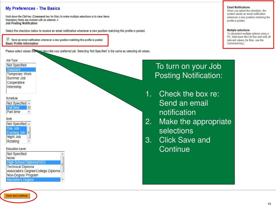 based on your interests Location Function Organization To turn on your Job Posting Notification: 1.