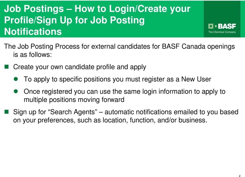 must register as a New User Once registered you can use the same login information to apply to multiple positions moving forward