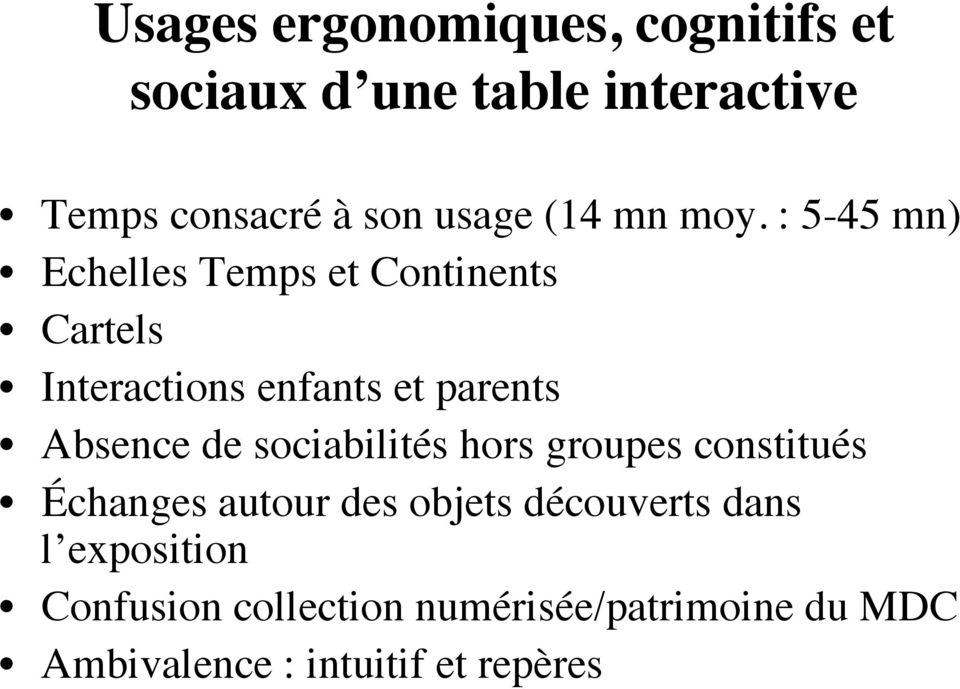 : 5-45 mn) Echelles Temps et Continents Cartels Interactions enfants et parents Absence de