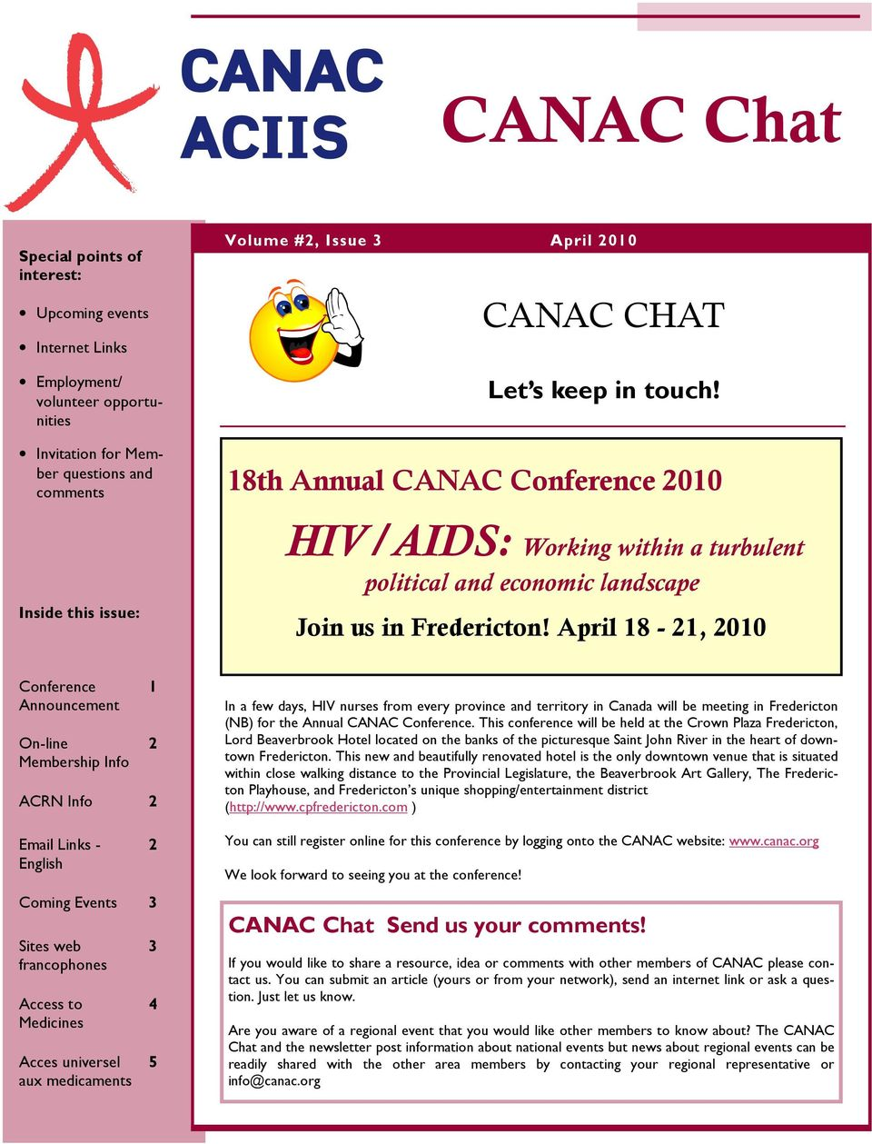 April 18-21, 2010 Conference Announcement On-line Membership Info 1 2 ACRN Info 2 Email Links - English 2 Coming Events 3 Sites web francophones Access to Medicines Acces universel aux medicaments 3