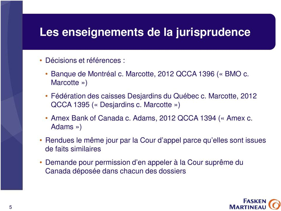 Marcotte») Amex Bank of Canada c. Adams, 2012 QCCA 1394 («Amex c.