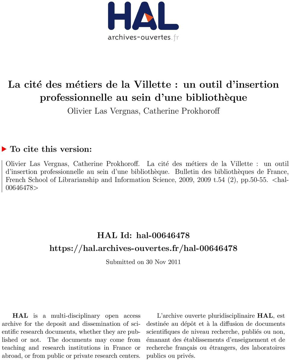 Bulletin des bibliothèques de France, French School of Librarianship and Information Science, 2009, 2009 t.54 (2), pp.50-55. <hal- 00646478> HAL Id: hal-00646478 https://hal.archives-ouvertes.