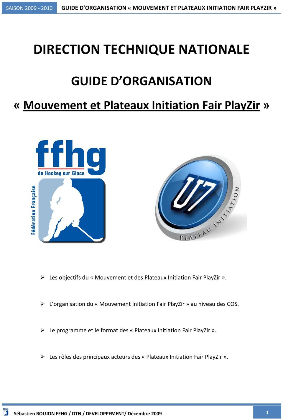 L organisation du «Mouvement Initiation Fair PlayZir» au niveau des COS.