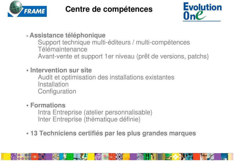 et optimisation des installations existantes Installation Configuration Formations Intra Entreprise