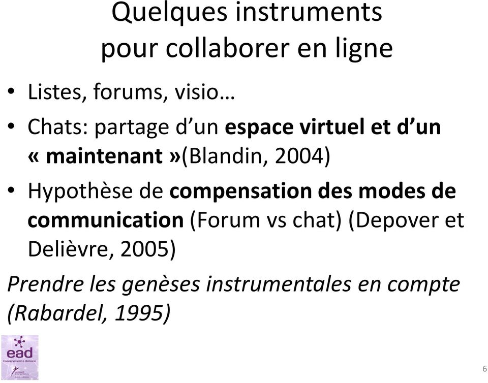 de compensation des modes de communication (Forum vs chat) (Depover et