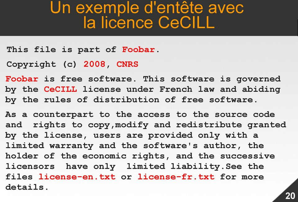 As a counterpart to the access to the source code and rights to copy,modify and redistribute granted by the license, users are provided only with a