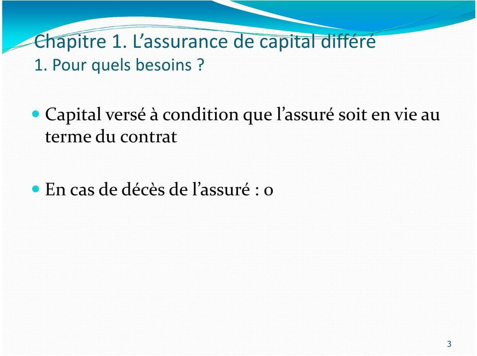 Capital versé à coditio que l assuré