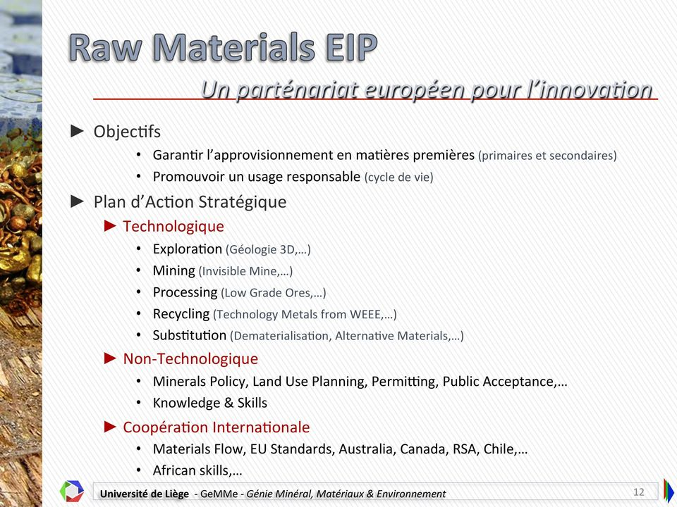 ) Subs5tu5on (Dematerialisa5on, Alterna5ve Materials, ) Non- Technologique Minerals Policy, Land Use Planning, Permivng, Public Acceptance, Knowledge
