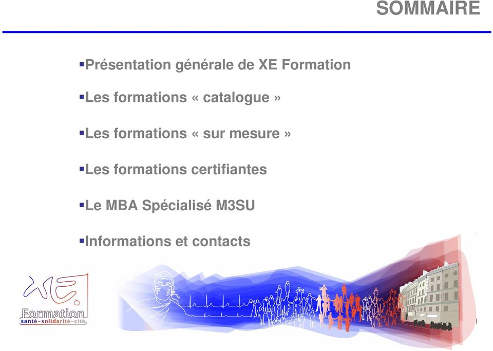 formations «sur mesure» Les formations