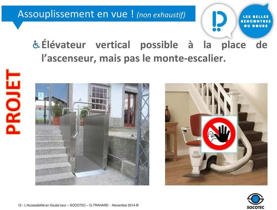 la place de l ascenseur, mais pas le