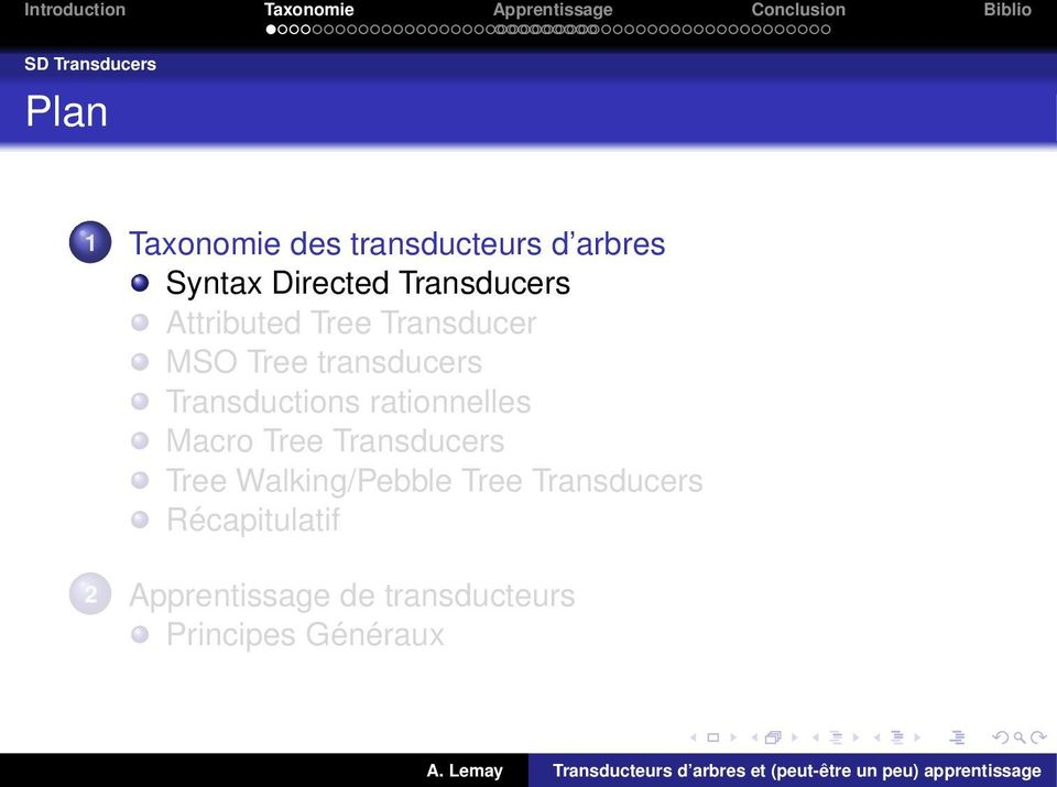 Transductions rationnelles Macro Tree Transducers Tree Walking/Pebble