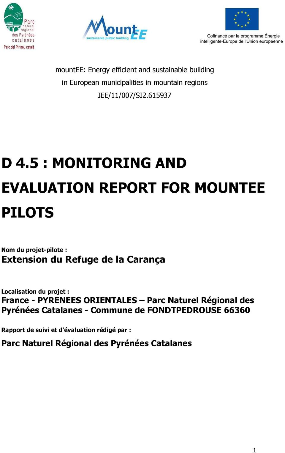 5 : MONITORING AND EVALUATION REPORT FOR MOUNTEE PILOTS Nom du projet-pilote : Extension du Refuge de la Carança