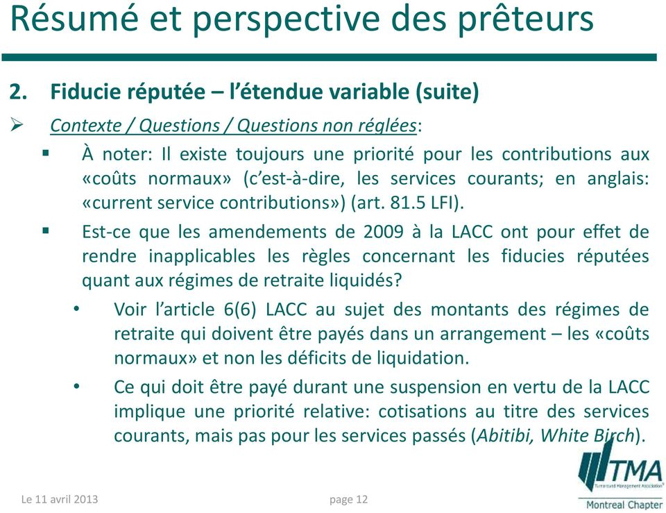 services courants; en anglais: «current service contributions») (art. 81.5 LFI).