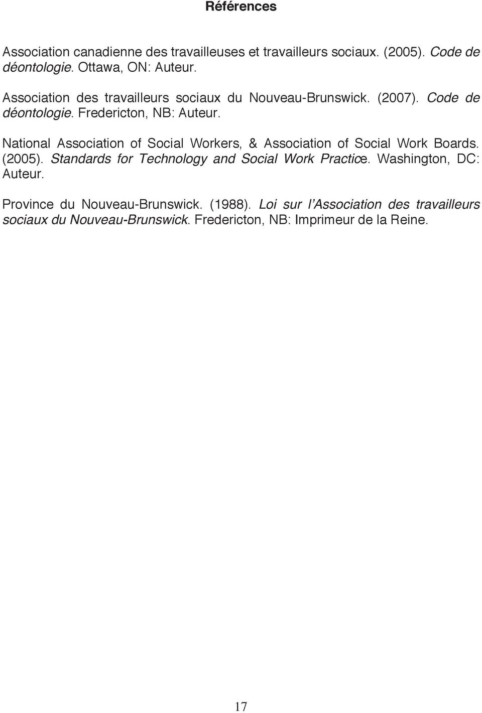 National Association of Social Workers, & Association of Social Work Boards. (2005). Standards for Technology and Social Work Practice.