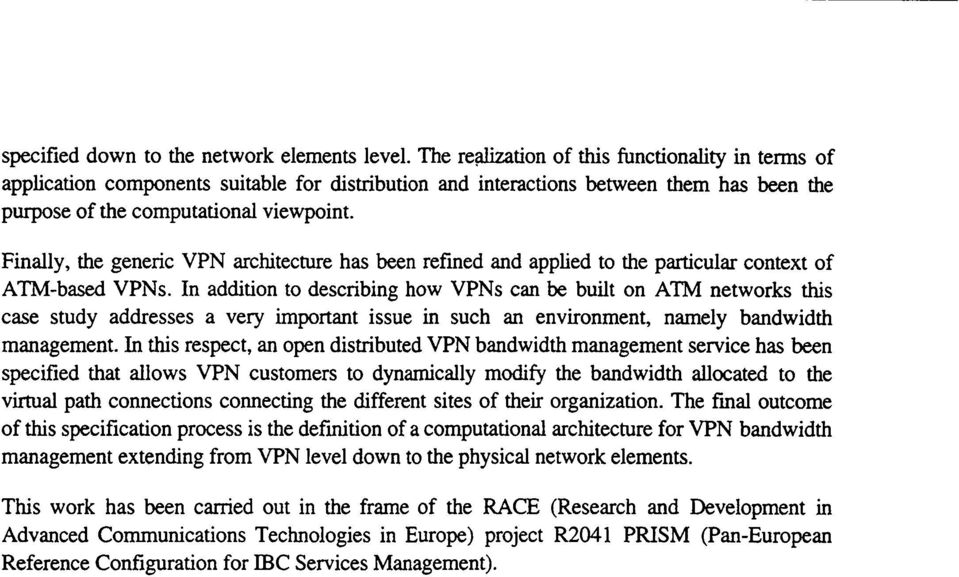 Finally, the generic VPN architecture has been refined and applied to the particular context of ATM-based VPNs.