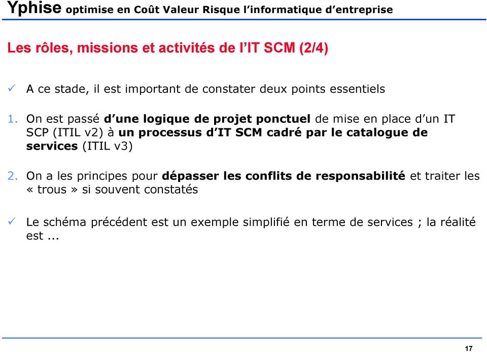 par le catalogue de services (ITIL v3) 2.