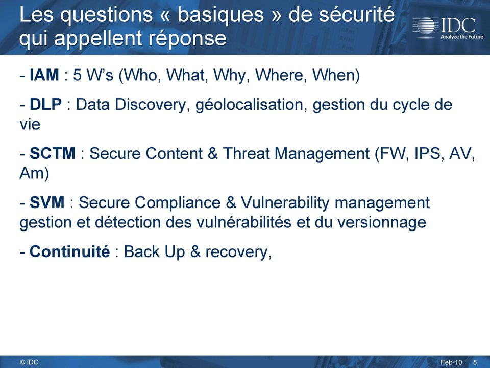 Threat Management (FW, IPS, AV, Am) - SVM : Secure Compliance & Vulnerability management gestion
