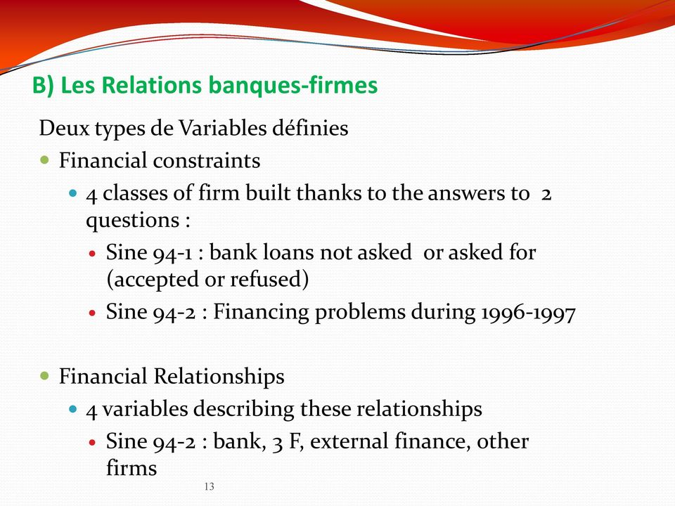 for (accepted or refused) Sine 94-2 : Financing problems during 1996-1997 Financial
