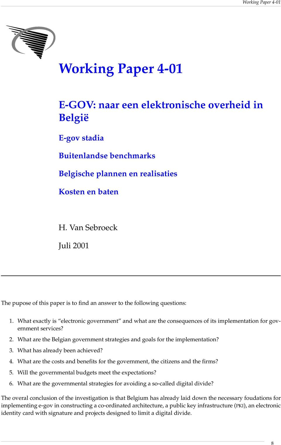 What exactly is electronic government and what are the consequences of its implementation for government services? 2. What are the Belgian government strategies and goals for the implementation? 3.