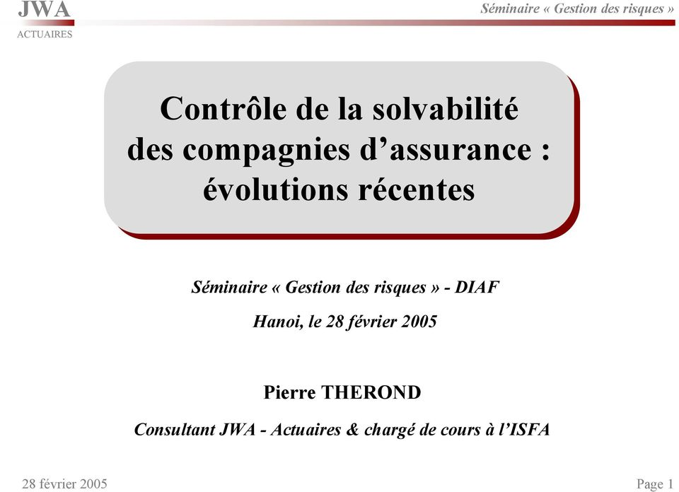 Hanoi, le 28 février 2005 Pierre THEROND Consultant JWA -