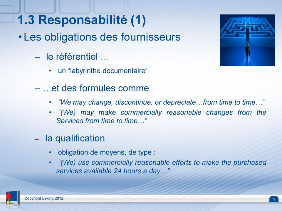 commercially reasonable changes from the Services from time to time la qualification obligation de moyens,