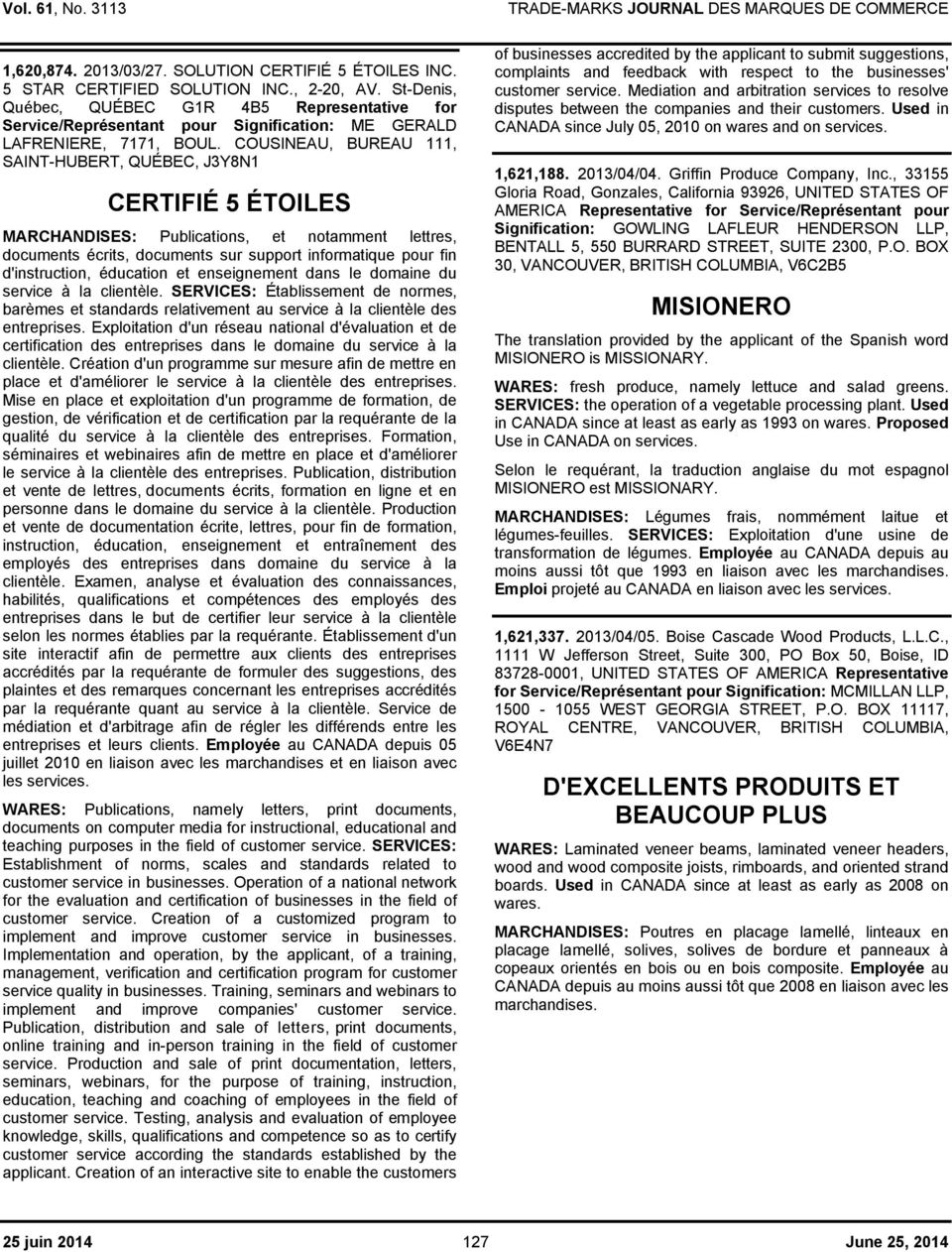 COUSINEAU, BUREAU 111, SAINT-HUBERT, QUÉBEC, J3Y8N1 CERTIFIÉ 5 ÉTOILES MARCHANDISES: Publications, et notamment lettres, documents écrits, documents sur support informatique pour fin d'instruction,