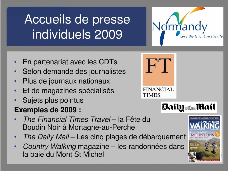 Exemples de 2009 : The Financial Times Travel la Fête du Boudin Noir à Mortagne-au-Perche The
