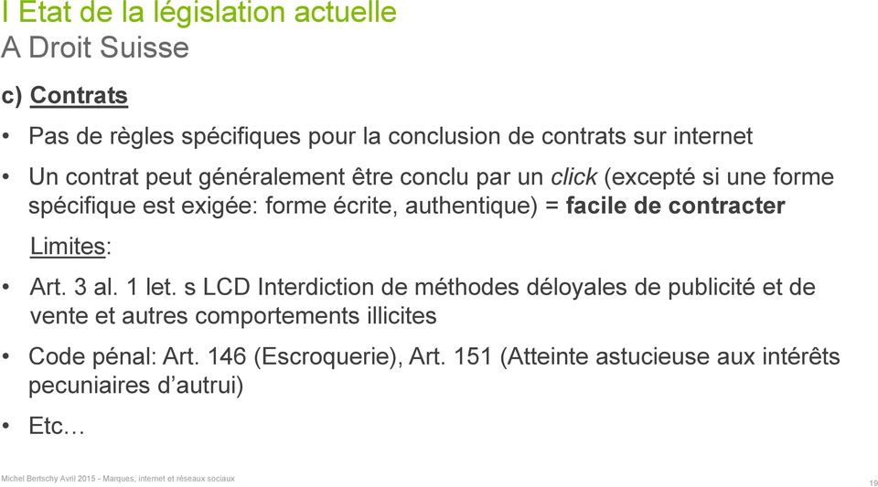 authentique) = facile de contracter Limites: Art. 3 al. 1 let.