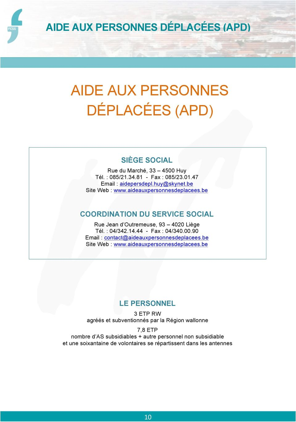 : 04/342.14.44 - Fax : 04/340.00.90 Email : contact@aideauxpersonnesdeplacees.
