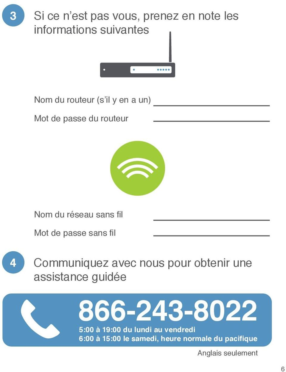 assistance guidée 866-243-8022 5:00 à 19:00 du lundi au vendredi