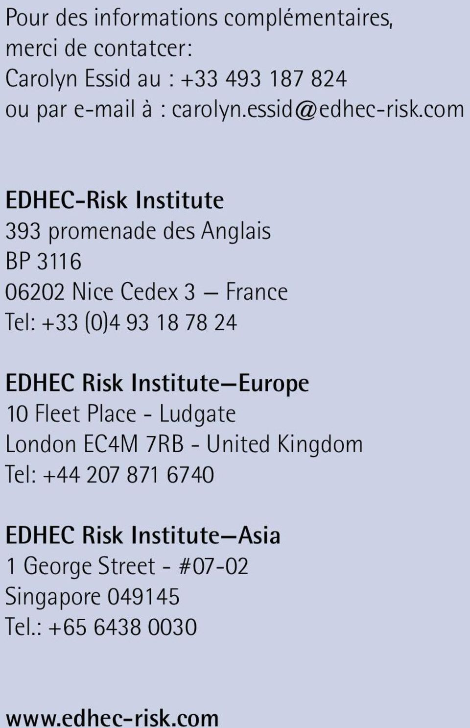 com EDHEC-Risk Institute 393 promenade des Anglais BP 3116 06202 Nice Cedex 3 France Tel: +33 (0)4 93 18 78 24