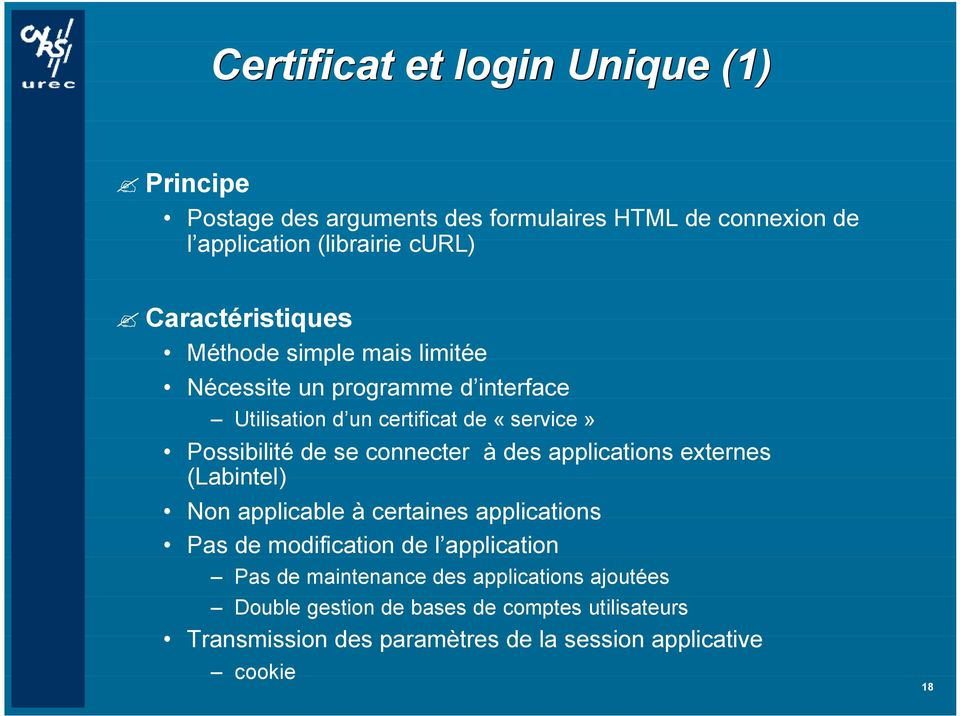 se connecter à des applications externes (Labintel) Non applicable à certaines applications Pas de modification de l application Pas de