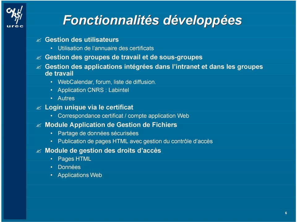 Application CNRS : Labintel Autres Login unique via le certificat Correspondance certificat / compte application Web Module Application de Gestion
