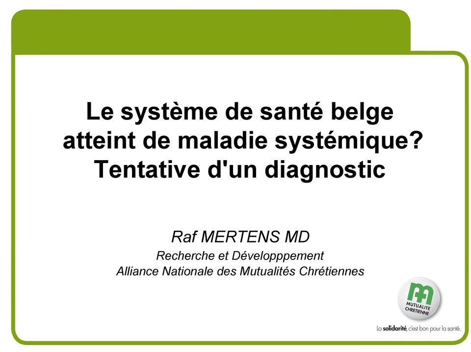 Tentative d'un diagnostic Raf MERTENS MD