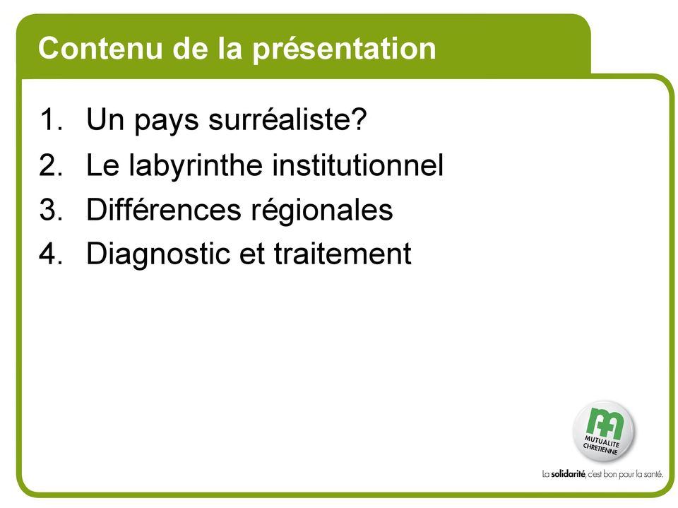 Le labyrinthe institutionnel 3.