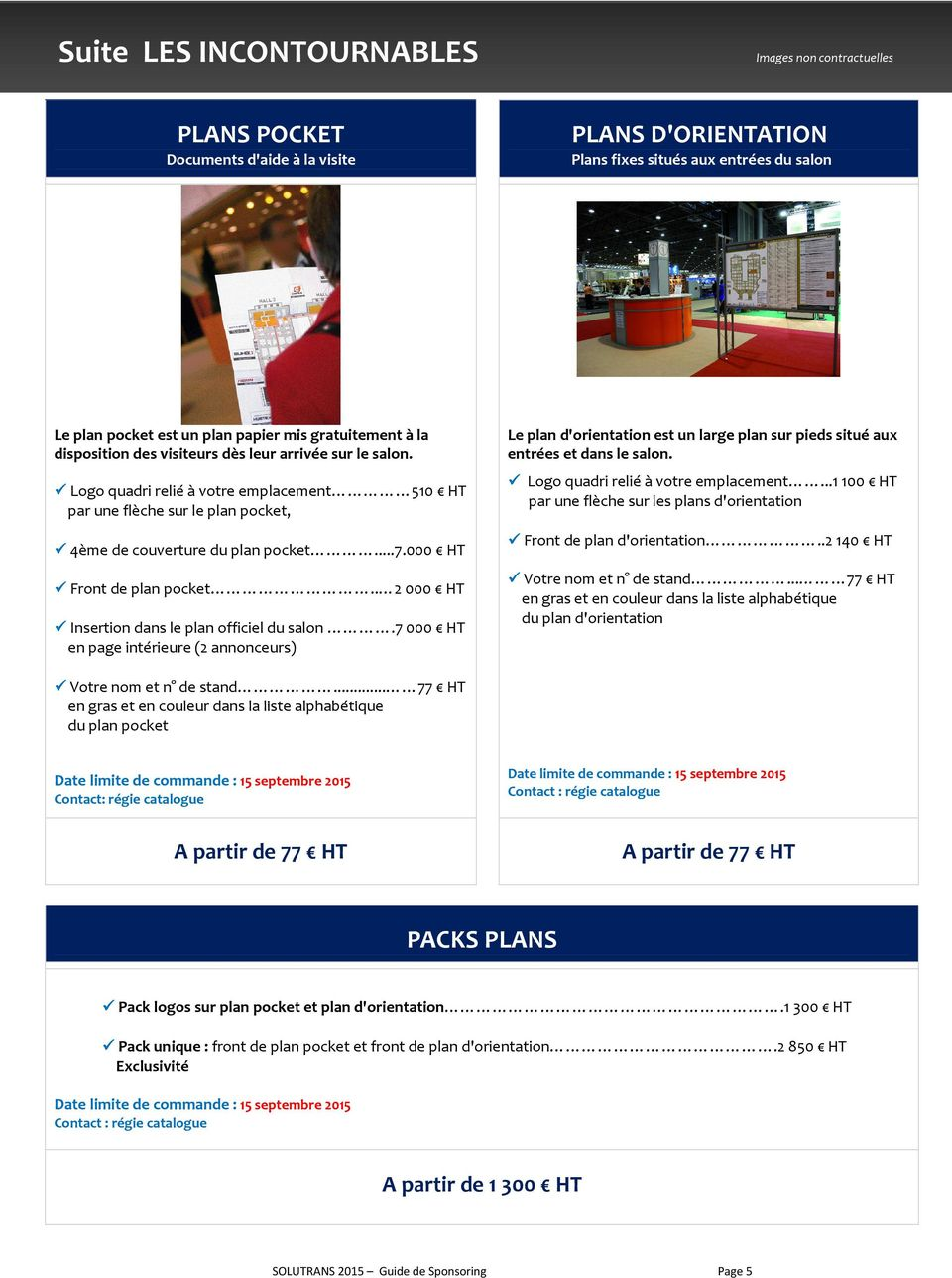 000 HT Front de plan pocket.. 2 000 HT Insertion dans le plan officiel du salon.