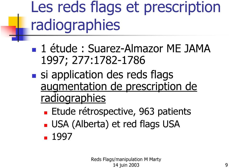 reds flags augmentation de prescription de radiographies Etude