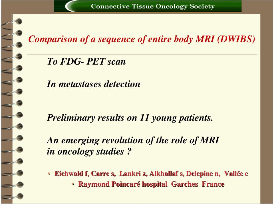 An emerging revolution of the role of MRI in oncology studies?