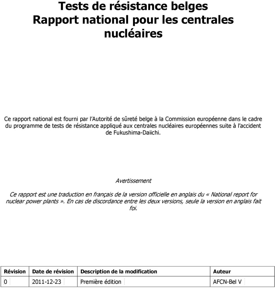 Avertissement Ce rapport est une traduction en français de la version officielle en anglais du «National report for nuclear power plants».